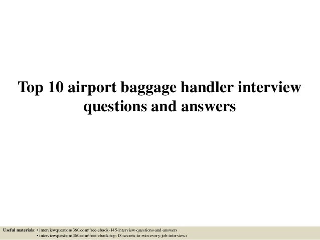 Top 10 Airport Baggage Handler Interview Questions And Answers Useful  Materials: U2022 Interviewquestions360.com ...