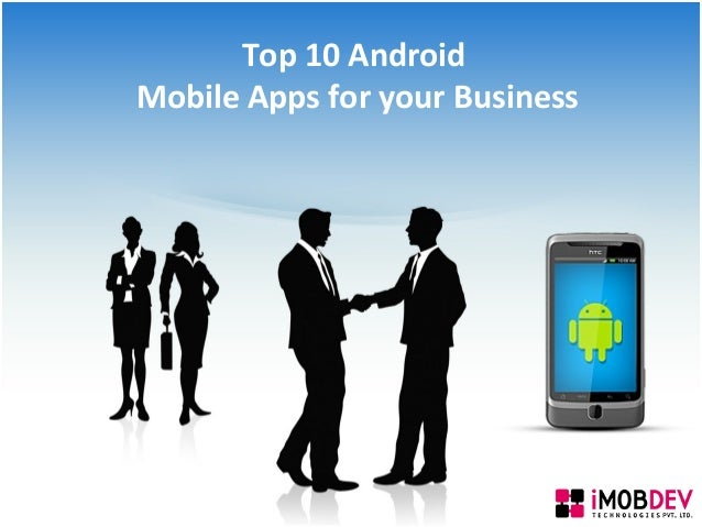 Top 10 Android Mobile Apps for your Business