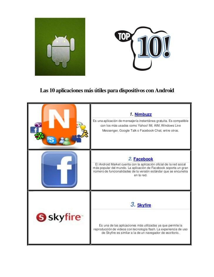 Las 10 aplicaciones más útiles para dispositivos con Android                                                 1. Nimbuzz   ...