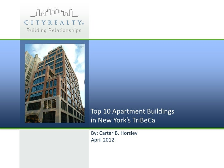 Top 10 Apartment Buildingsin New York's TriBeCaBy: Carter B. HorsleyApril 2012