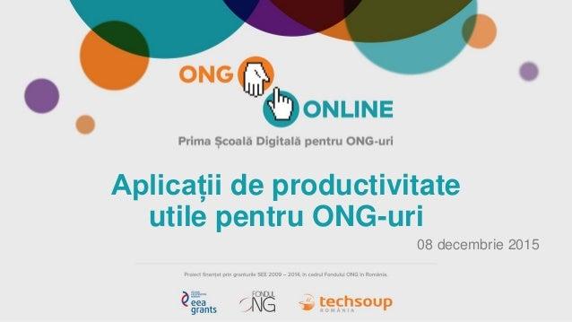 Aplicații de productivitate utile pentru ONG-uri 08 decembrie 2015