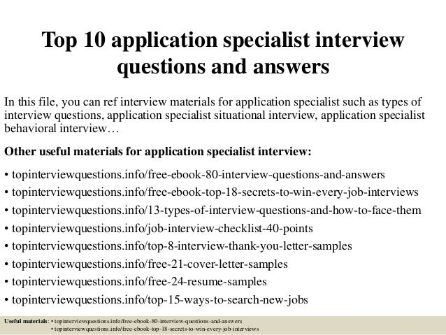 Top 10 Application Specialist Interview Questions And Answers In This File,  You Can Ref Interview ...