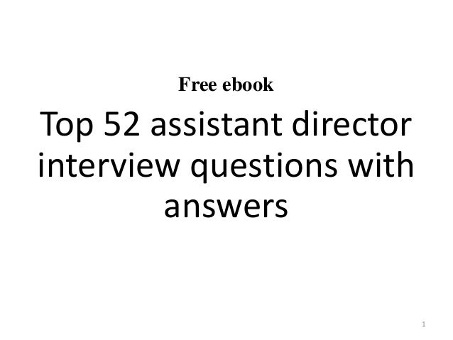 Top 52 assistant director interview questions and answers pdf free ebook top 52 assistant director interview questions with answers 1 fandeluxe Choice Image