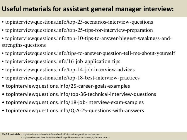 Useful materials for assistant general manager interview: • topinterviewquestions.info/top-25-scenarios-interview-question...
