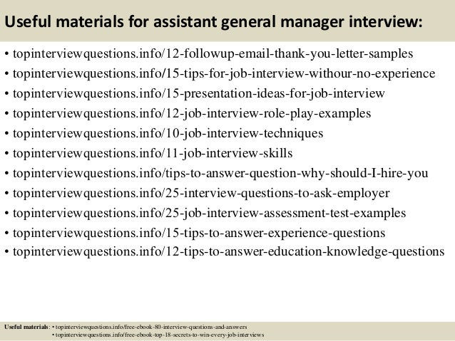 Useful materials for assistant general manager interview: • topinterviewquestions.info/12-followup-email-thank-you-letter-...