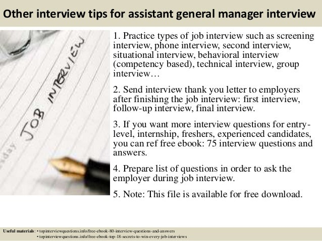 Other interview tips for assistant general manager interview 1. Practice types of job interview such as screening intervie...