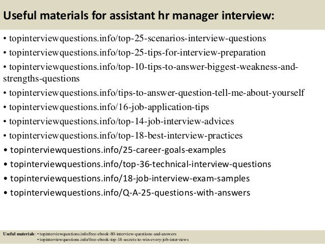 Useful materials for assistant hr manager interview: • topinterviewquestions.info/top-25-scenarios-interview-questions • t...