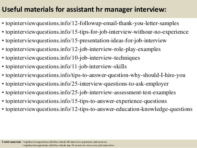 Useful materials for assistant hr manager interview: • topinterviewquestions.info/12-followup-email-thank-you-letter-sampl...
