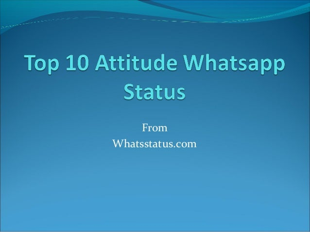 Top 10 Attitude Whatsapp Status