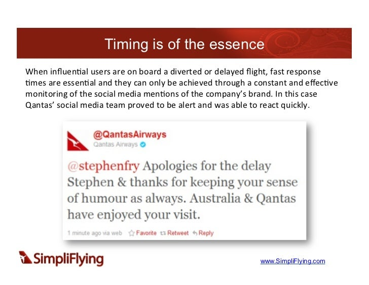 Timing is of the essenceWhen influen7al users are on board a diverted or delayed flight, fast respon...