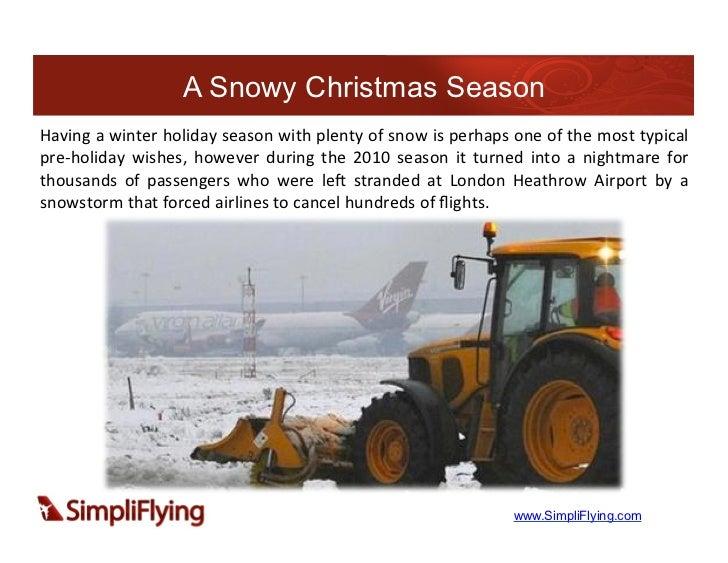 A Snowy Christmas SeasonHaving  a  winter  holiday  season  with  plenty  of  snow  is  perhaps  one...