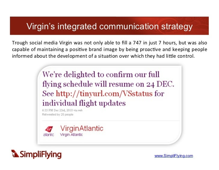 Virgin's integrated communication strategyTrough social media Virgin was not only able to fill a 747...