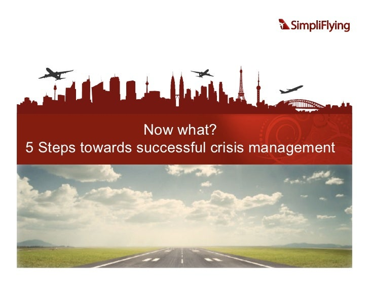 Now what?5 Steps towards successful crisis management