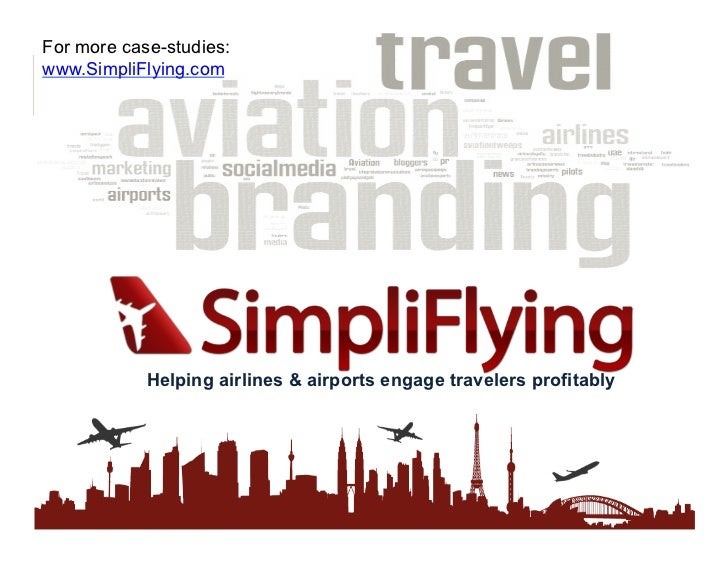 For more case-studies:www.SimpliFlying.com            Helping airlines & airports engage travelers profitably             ...