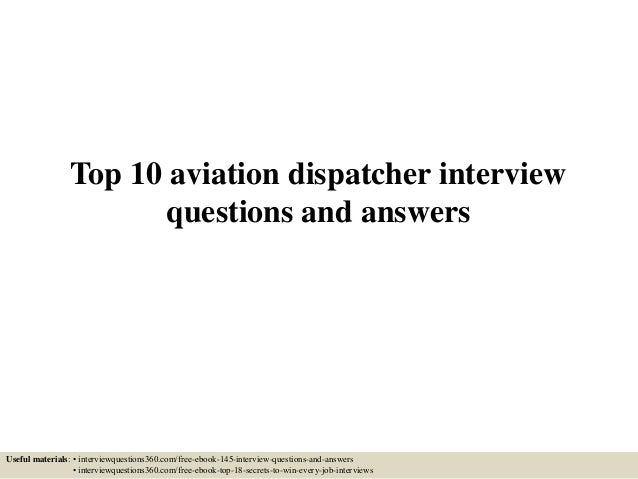 Captivating Top 10 Aviation Dispatcher Interview Questions And Answers Useful  Materials: U2022 Interviewquestions360.com/ ... Within 911 Dispatcher Interview Questions