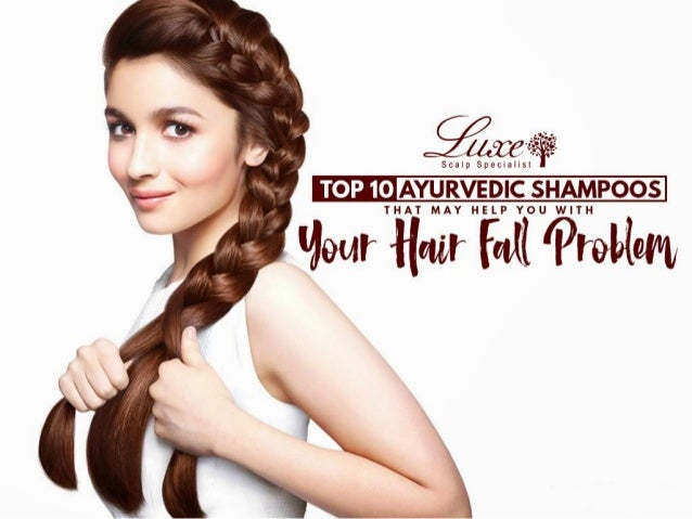 Top 10 Ayurvedic Shampoos That May Help You With Your Hair Fall Problem
