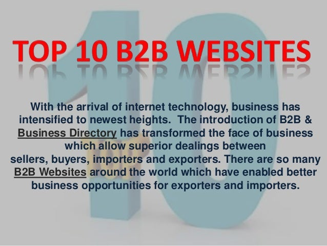 With the arrival of internet technology, business has intensified to newest heights. The introduction of B2B & Business Di...