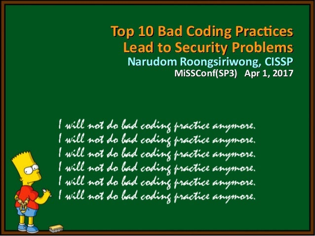 Top 10 Bad Coding PracticesTop 10 Bad Coding Practices Lead to Security ProblemsLead to Security Problems Narudom Roongsir...