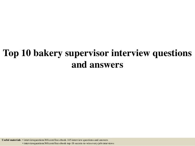 Top 10 bakery supervisor interview questions and answers