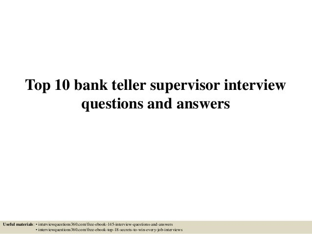 top 10 bank teller supervisor interview questions and answers useful materials interviewquestions360com - Bank Teller Interview Questions And Answers