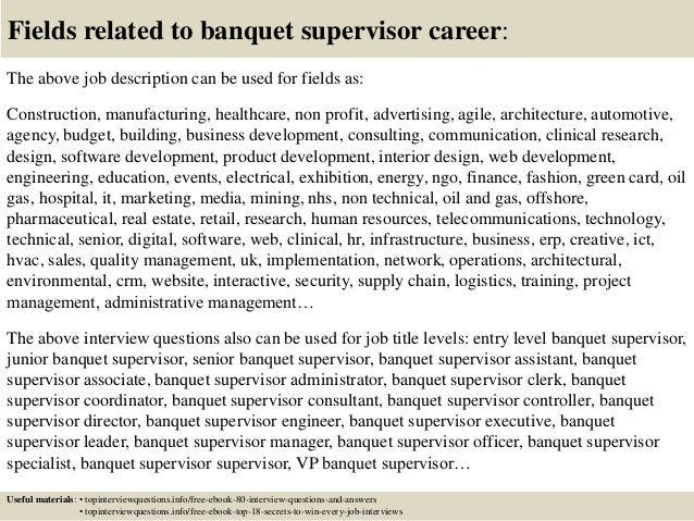 17 fields related to banquet supervisor career the above job description. Resume Example. Resume CV Cover Letter
