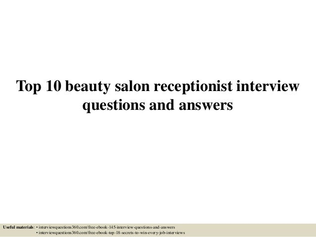 Top 10 Beauty Salon Receptionist Interview Questions And Answers Useful Materials O Interviewquestions360