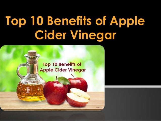 Top 10 benefits of apple cider vinegar