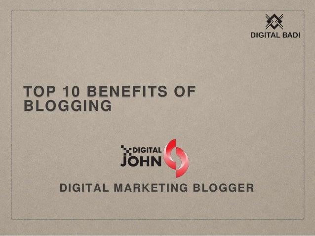 TOP 10 BENEFITS OF BLOGGING DIGITAL MARKETING BLOGGER