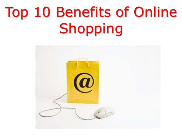 Top 10 benefits of online shopping for Top ten online stores