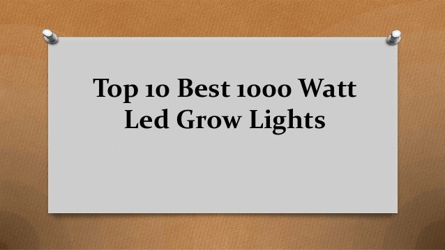 Top 10 Best 1000 Watt Led Grow Lights