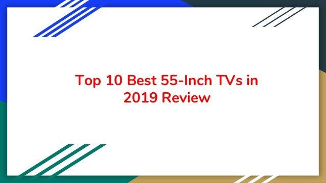 Top 10 Best 55-Inch TVs in 2019 Review