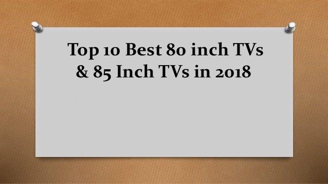 Top 10 Best 80 inch TVs & 85 Inch TVs in 2018