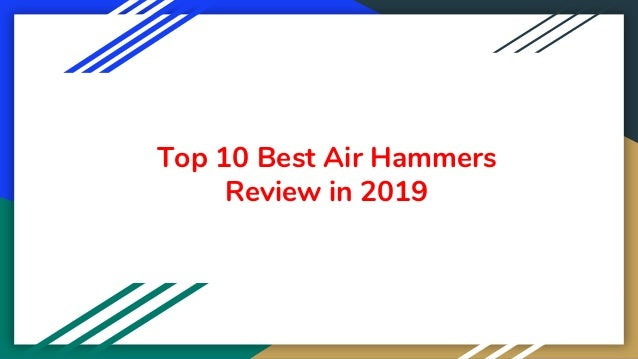 Top 10 Best Air Hammers Review in 2019