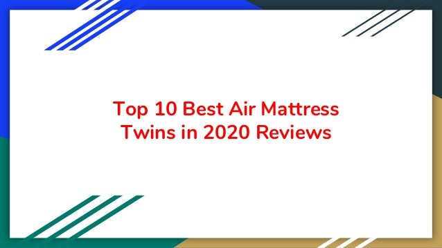 Top 10 Best Air Mattress Twins in 2020 Reviews