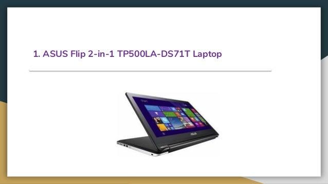 1. ASUS Flip 2-in-1 TP500LA-DS71T Laptop