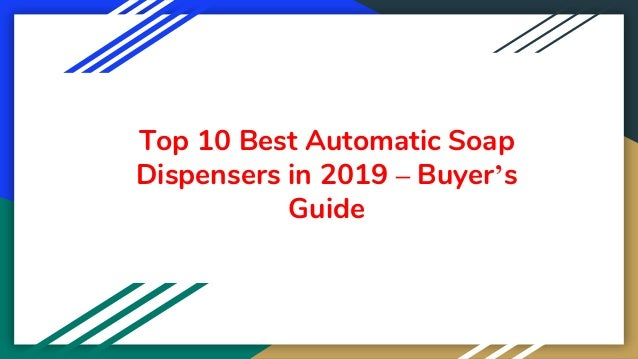 Top 10 Best Automatic Soap Dispensers in 2019 – Buyer's Guide