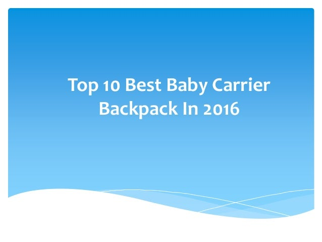 Top 10 Best Baby Carrier Backpack In 2016