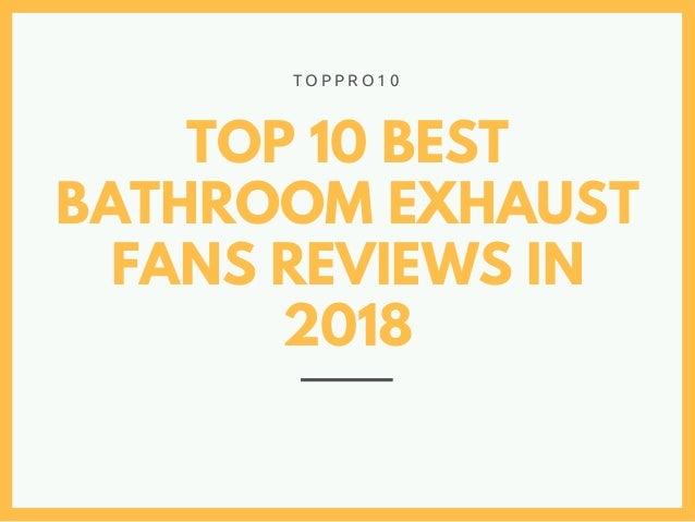 . Top 10 Best Bathroom Exhaust Fans Reviews in 2018