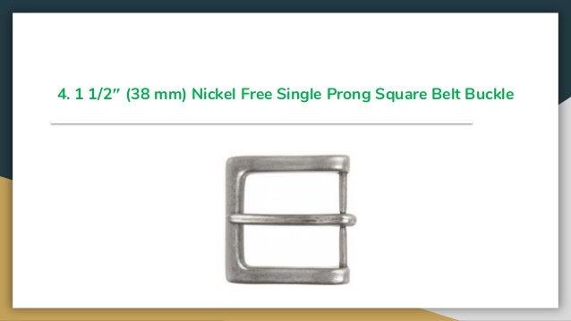 "38 mm Nickel Free Single Prong Square Belt Buckle 1 1//2/"""