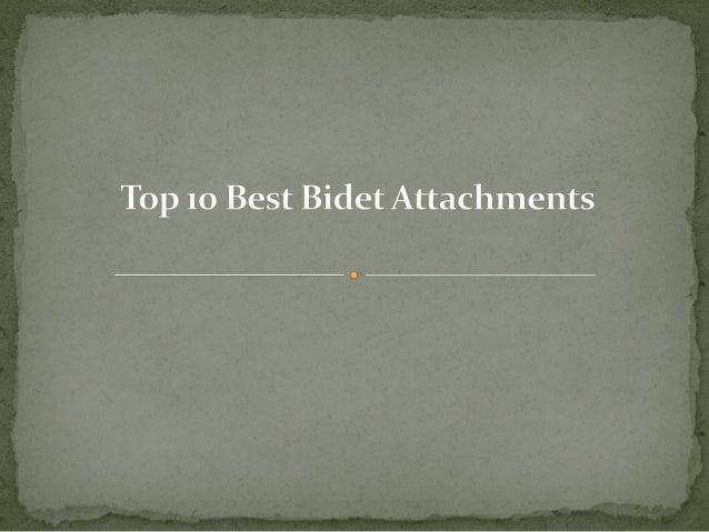 More Detail: http://toptenproductreview.com/best-bidet-attachments/