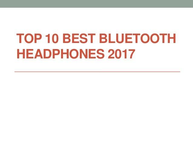 TOP 10 BEST BLUETOOTH HEADPHONES 2017