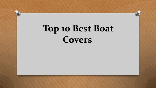 Top 10 Best Boat Covers