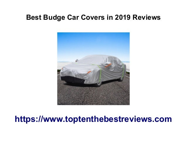 Top 10 Best Budge Car Covers In 2019 Reviews