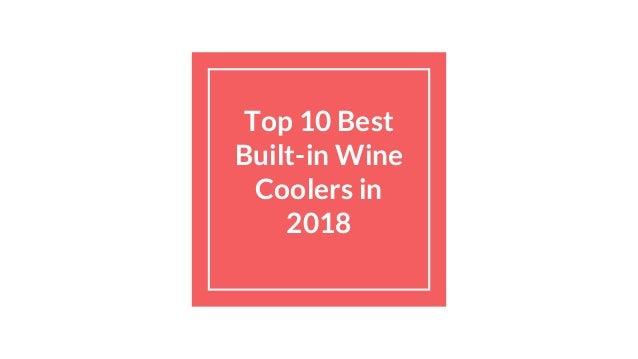 Top 10 Best Built-in Wine Coolers in 2018