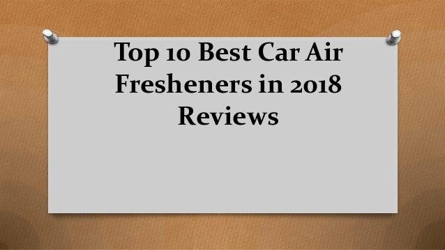 Top 10 Best Car Air Fresheners in 2018 Reviews