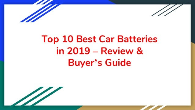 Top 10 Best Car Batteries in 2019 – Review & Buyer's Guide