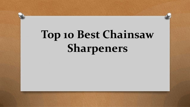 Top 10 Best Chainsaw Sharpeners