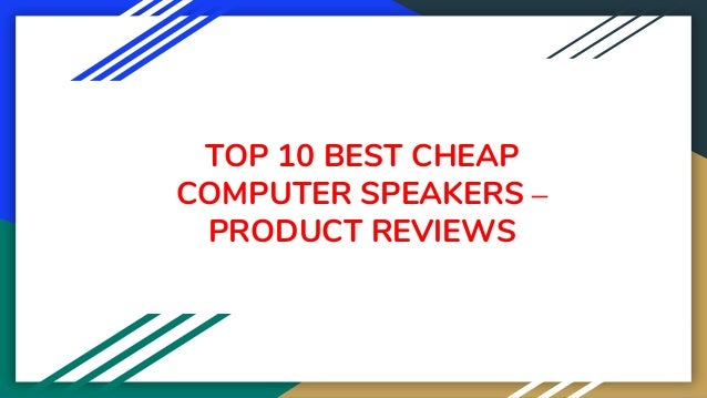 TOP 10 BEST CHEAP COMPUTER SPEAKERS – PRODUCT REVIEWS