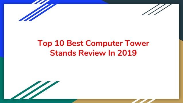 Top 10 Best Computer Tower Stands Review In 2019