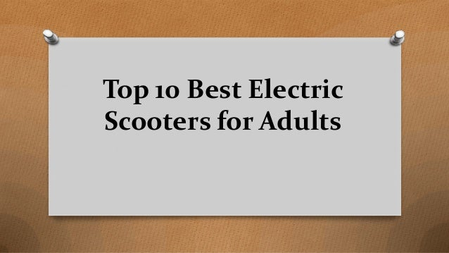 Top 10 Best Electric Scooters for Adults
